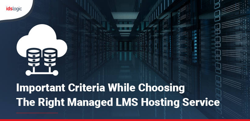 Important Criteria While Choosing the Right Managed LMS Hosting Service