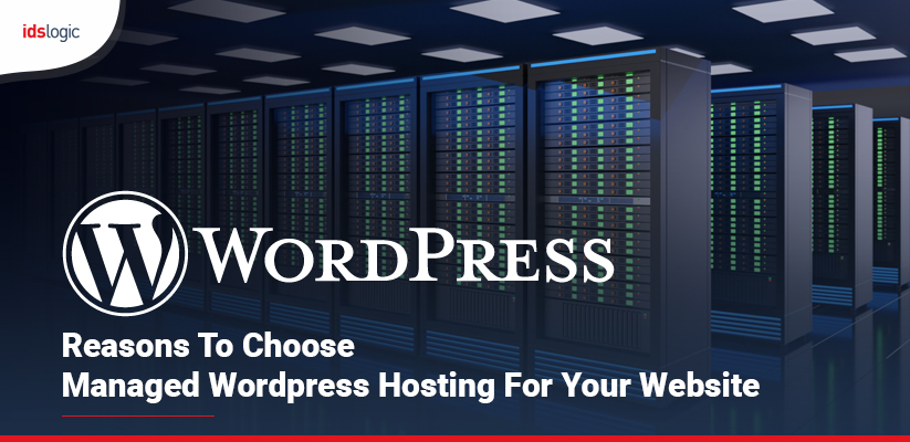 Reasons to choose Managed WordPress hosting for Your Website