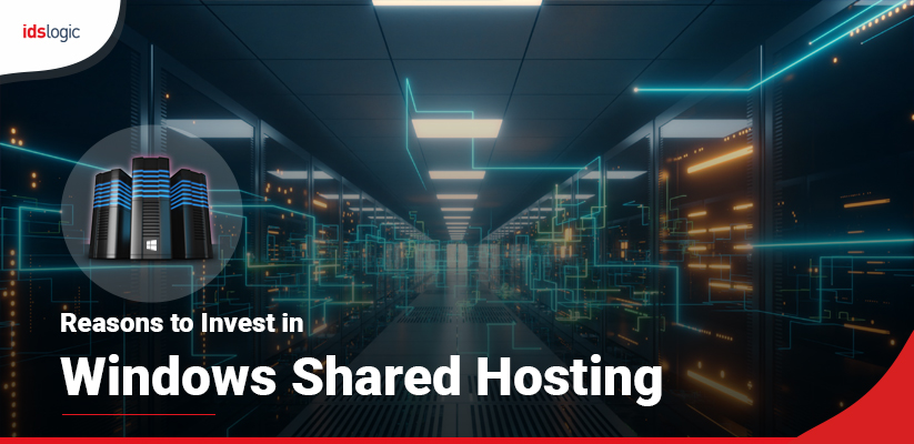 Reasons to Invest in Windows Shared Hosting