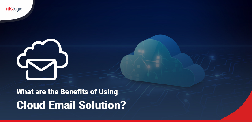 What are the Benefits of Using Cloud Email Solution