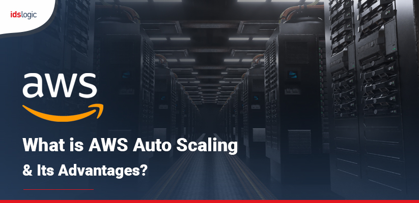 What is AWS Auto Scaling Its Advantages