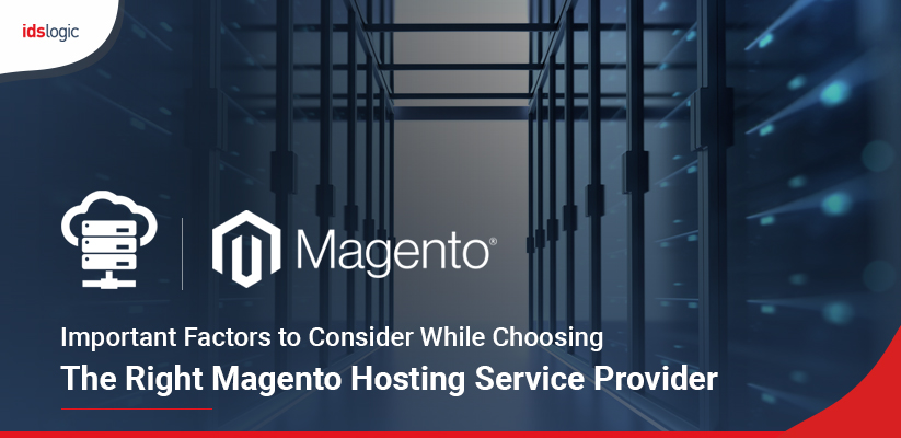 Important Factors to Consider While Choosing the Right Magento Hosting Service Provider